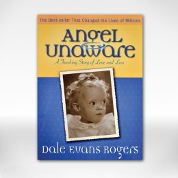 Angel Unaware Book by Dale Evans Rogers